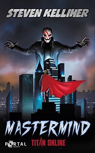 Mastermind (Titan Online #1) – A Superhero LitRPG Story
