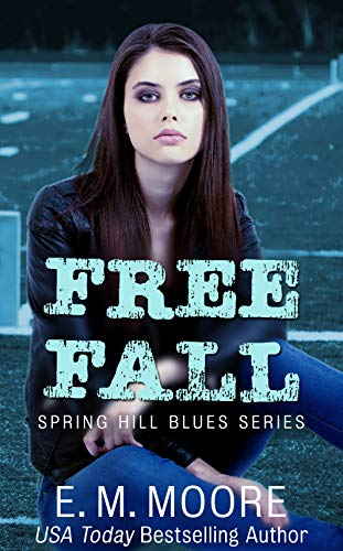 Free Fall: A High School Bully Romance (Spring Hill Blues Book 1)