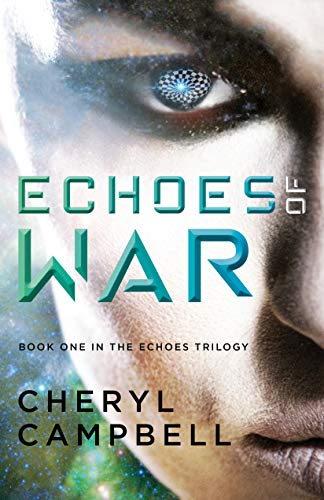 Echoes of War: Book One in the Echoes Trilogy