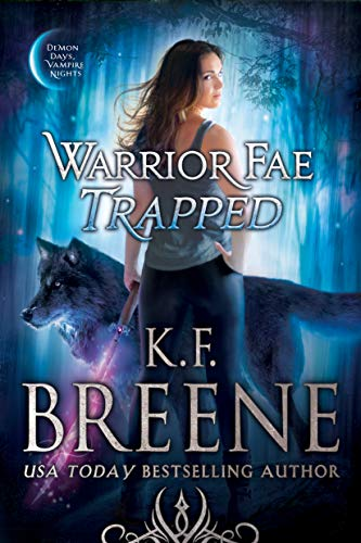 Warrior Fae Trapped (A Demon Days, Vampire Nights Novel)