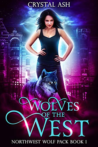 Wolves of the West (Northwest Wolf Pack Book 1)