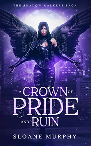 A Crown Of Pride And Ruin (The Shadow Walkers Saga Book 6)