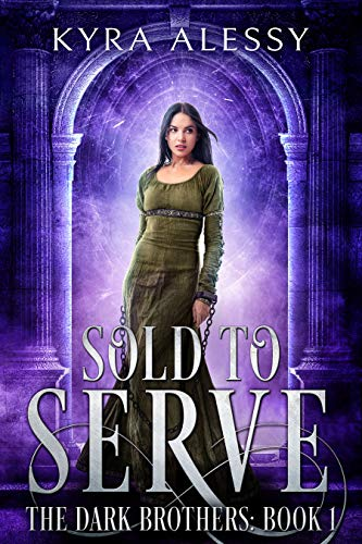 Sold to Serve: The Dark Brothers Book 1