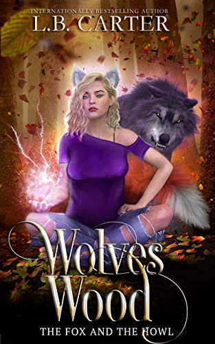 Wolves Wood: a shifter & witch urban fantasy/paranormal romance (The Fox and the Howl Book 1)