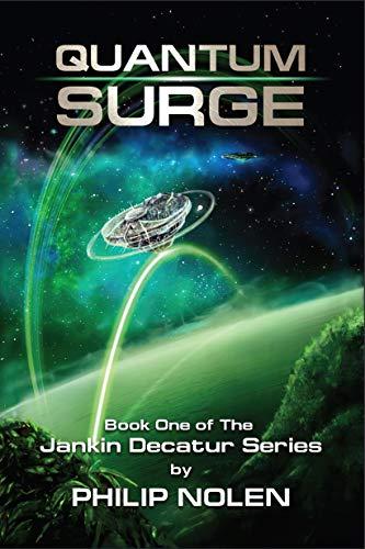 Quantum Surge: Book 1: The Jankin Decatur Series