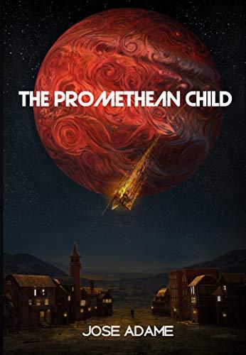 The Promethean Child (Beneath Strange Stars Book 1)