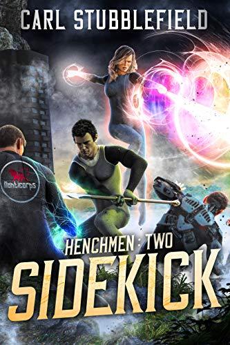 Sidekick: A Superhero LitRPG Adventure (Henchman Book 2)
