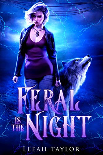 Feral is the Night (Feral Night World Book 1)
