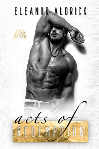 Acts of Redemption: A Forbidden Bodyguard Romance (Men of WRATH Book 3)