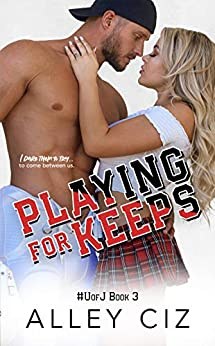 Playing For Keeps: #UofJ Book 3 (U of J)