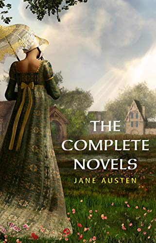 The Complete Works of Jane Austen (In One Volume) Sense and Sensibility, Pride and Prejudice, Mansfield Park, Emma, Northanger Abbey, Persuasion, Lady … Sandition, and the Complete Juvenilia