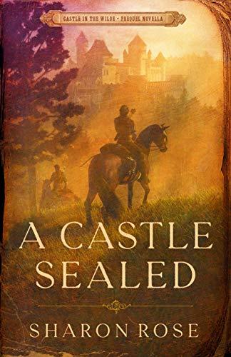 A Castle Sealed: Castle in the Wilde – Prequel Novella