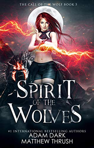 Spirit of the Wolves: A Paranormal Urban Fantasy Shapeshifter Romance (Call of the Wolf Book 5)