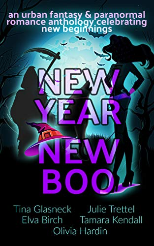 New Year, New Boo: (An Urban Fantasy & Paranormal Romance Anthology celebrating New Beginnings)