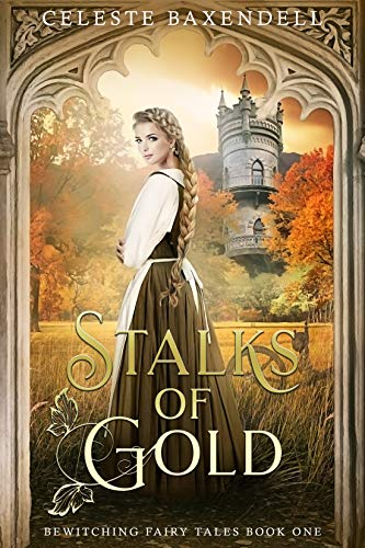Stalks of Gold (Bewitching Fairy Tales Book 1)