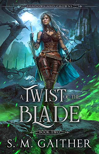 A Twist of the Blade (Shadows and Crowns Book 2)