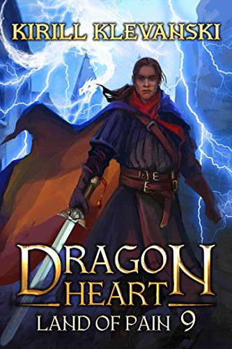 Dragon Heart: Land of Pain. LitRPG Wuxia Series: Book 9