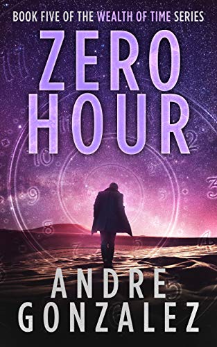 Zero Hour (Wealth of Time Series, Book 5)