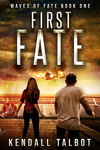 First Fate: A gripping EMP disaster/survival thriller (Waves of Fate Book 1)