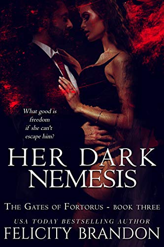 Her Dark Nemesis: A Dark, Dystopian Captive Romance. (The Gates of Fortorus Book 3)