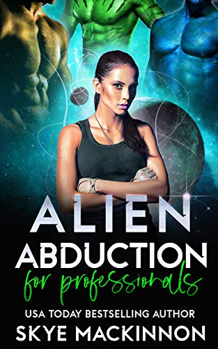 Alien Abduction for Professionals (The Intergalactic Guide to Humans Book 2)