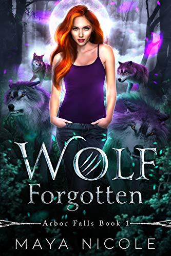 Wolf Forgotten: Arbor Falls Book 1