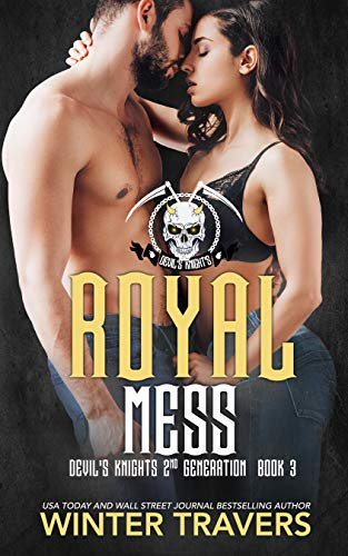 Royal Mess (Devil's Knights 2nd Generation Book 3)