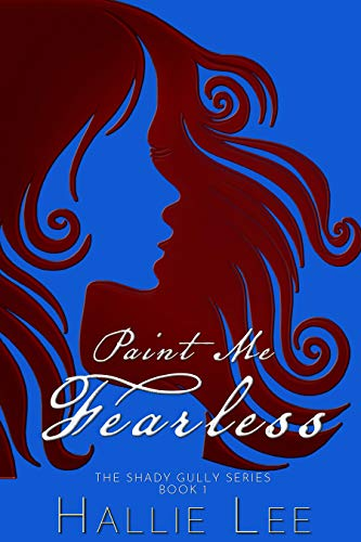Paint Me Fearless (The Shady Gully Series Book 1)
