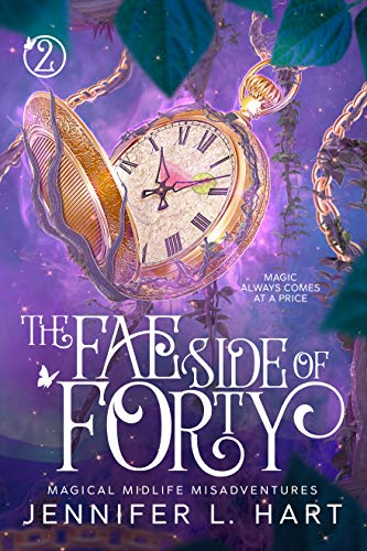 The Fae Side of Forty: A Paranormal Women's Fiction Novel (Magical Midlife Misadventures Book 2)