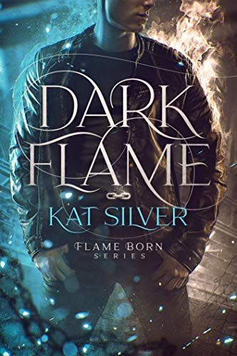 Dark Flame: An enemies to lovers MM urban fantasy (Flame-Born 1) (Flame Born)