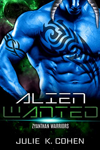 Alien Wanted: Sci Fi Mail Order Bride Grumpy Alien Romance (Zyanthan Warriors Book 1)