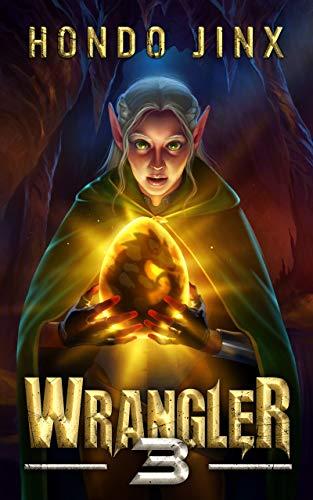 Wrangler 3 (The Wrangler Saga)