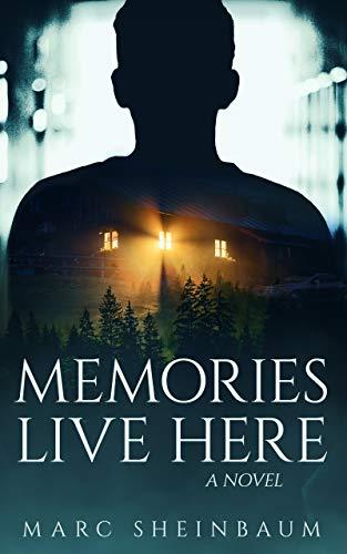Memories Live Here: A Novel
