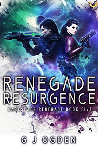 Renegade Resurgence: A Military Sci-Fi Series (Darkspace Renegade Book 5)