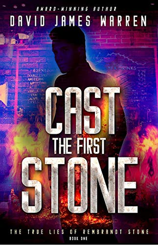Cast the First Stone: A Time Travel Thriller (The True Lies of Rembrandt Stone Book 1)