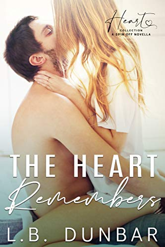 The Heart Remembers: a friends to lovers romance (Heart Collection)