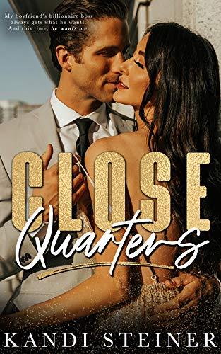 Close Quarters: A Billionaire Romance