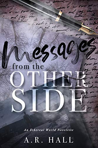 Messages from the Other Side: A Ethereal World Novelette