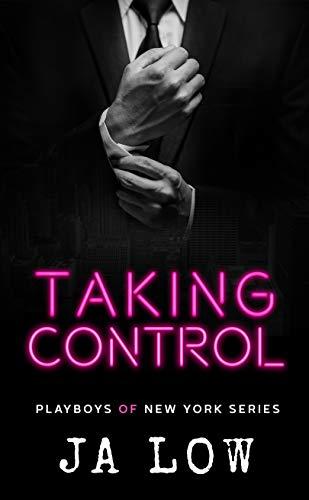 Taking Control: A Billionaire Boss Romance (Playboys of New York Book 4)