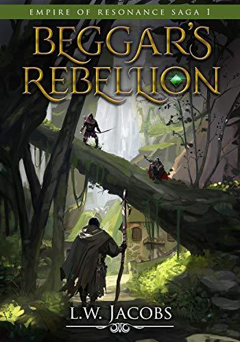Beggar's Rebellion: An Epic Fantasy Saga (Empire of Resonance Book 1)