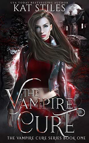 The Vampire Cure: A Sci-fi Vampire Romance (The Vampire Cure Series Book 1)