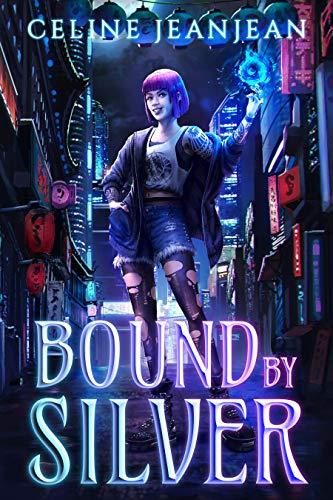 Bound by Silver: An Asian Urban Fantasy Series (Razor's Edge Chronicles Book 2)