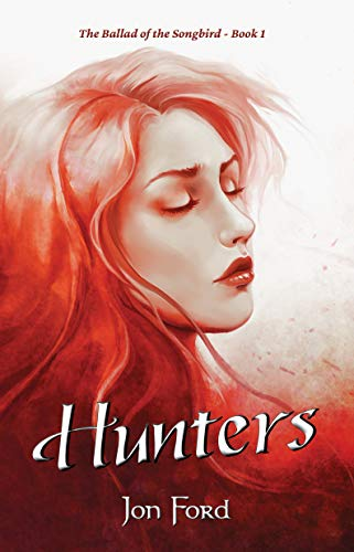 Hunters: The Ballad of the Songbird – Book 1