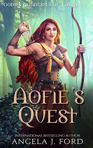 Aofie's Quest: Tale of a Warrior Princess (Gods & Goddess of Labraid Book 1)