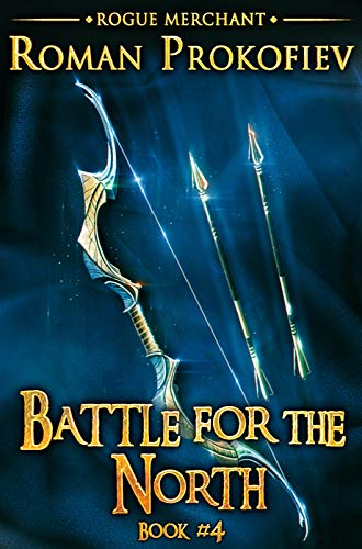 Battle for the North (Rogue Merchant Book #4): LitRPG Series