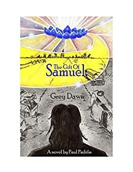 The Gift of Samuel: Grey Dawn