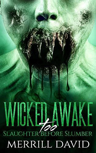 Wicked Awake Too: Slaughter Before Slumber