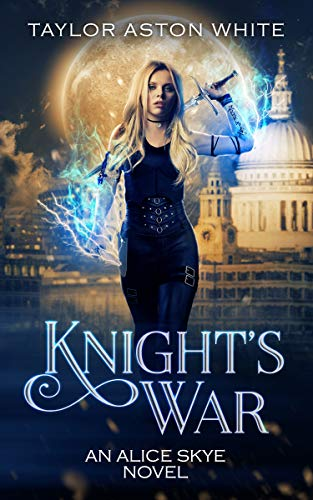 Knight's War: A Witch Detective Urban Fantasy (Alice Skye series Book 5)