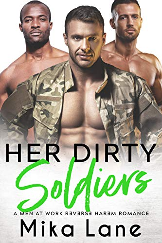 Her Dirty Soldiers (A Men at Work Romance Book 9)