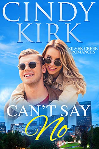 Can't Say No: An uplifting feel good summer romance (Silver Creek Book 2)